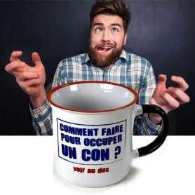 Mug « comment occuper un con »